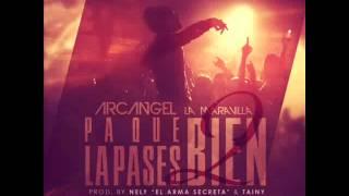 Pa Que La Pases Bien - Arcangel  Original      ★ Reggaeton 2012 ★