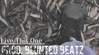 Live This One (Prod. Blunted Beatz)