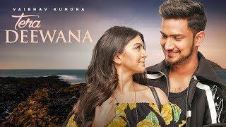 Tera Deewana by Vaibhav Kundra directed by Praveen Bhat