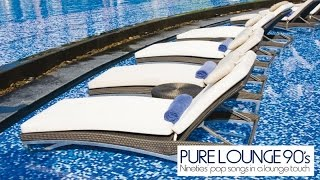 Top Lounge and Chillout Music - Pure Lounge 90