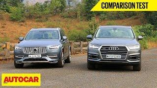 Audi Q7 VS Volvo XC90   Comparison Test   Autocar India