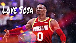 Russell Westbrook Mix | Love Sosa | (Rockets Hype)