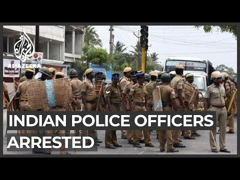 Indian policemen arrested over custodial deaths of father and son