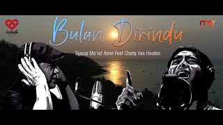 Download lagu Syauqi Ma Ruf Amin Ft Charly Vht Bulan Dirindu Mp3