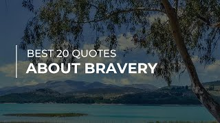 Best 20 Quotes about Bravery | Daily Quotes | Super Quotes | Quotes for Whatsapp