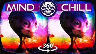 MIND CHILL 360 (VR) - Alien Psychedelic 360 SOUNDSCAPE Chill-Out Music Mix and Art