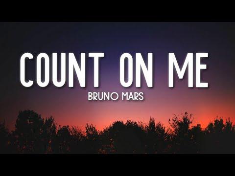 Count On Me - Bruno Mars (Lyrics) 🎵