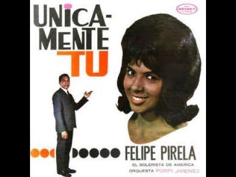 FELIPE PIRELA, Unicamente Tù (1964), Album Completo, Orquesta: Porfi Jimenez