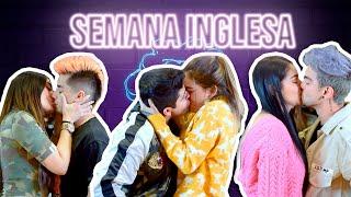 SEMANA INGLESA *Besos y Cachetadas* | DISPAREJXS