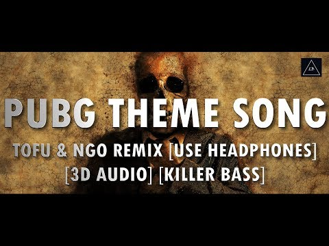 3D Audio (Killer Bass) | PUBG Theme Song (Tofû & NGO Remix) in 3d | Headphones Required