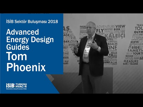 İSİB Sektör Buluşması 2018 – Advanced Energy Design Guides – Tom Phoenix