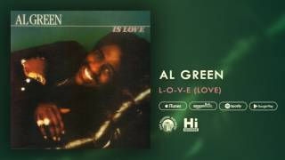 Al Green - L-O-V-E (LOVE) [Official Audio]