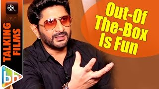 Arshad Warsi Says: Anything That's Out Of The Box Is Fun To Do