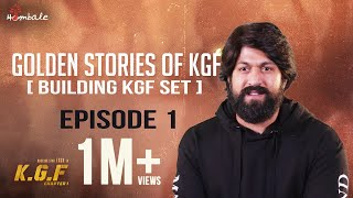 Golden Stories Of KGF - Episode 1 - Building KGF Set | Yash, Srinidhi Shetty, Prashanth Neel