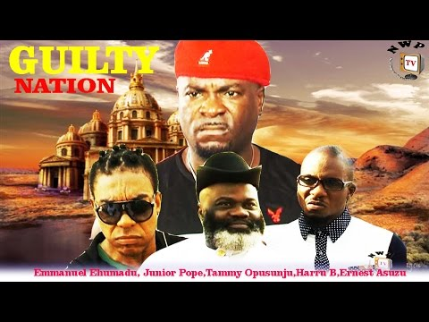 Guilty Nation  - 2014 Latest Nigerian Nollywood Movie