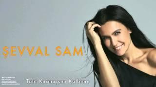 Şevval Sam - Taht Kurmuşsun Kalbime [ Has Arabesk © 2010 Kalan Müzik ]