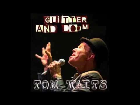 Tom Waits - Singapore - Glitter and Doom.