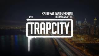 Boombox Cartel - B2U (feat. Ian Everson)