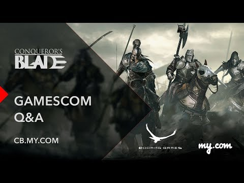 Conqueror's Blade :: Booming Games answer your gamescom