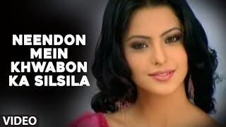 Neendon Mein Khwabon Ka Silsila Video Song   Tere Bina