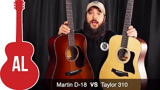Taylor 310 VS Martin D 18   Which Sounds Better?