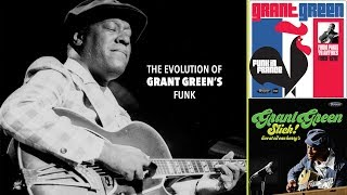 The Evolution of Grant Green's Funk (Funk in France/Slick! Live at Oil Can Harry's)