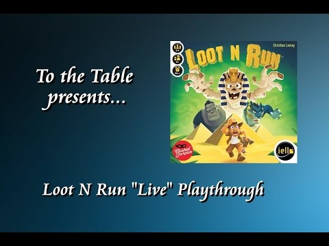 """To the Table """"Live Play"""" Loot N Run"""