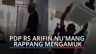 PDP RS Arifin Nu'mang Rappang Ngamuk Minta Pulang, Sejumlah Fasilitas Dirusak