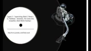 Cygnus X - Superstring (Rank 1 Remix) vs. Faithless - Insomnia, We Come One (Acapella).wmv