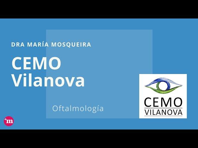 Servicio de Oftalmología en CEMO Vilanova - Dra. Mosqueira - CEMO Oftalmología - Dra. Mosqueira
