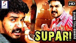 Supari - South Indian Super Dubbed Action Film - Latest HD Movie 2018