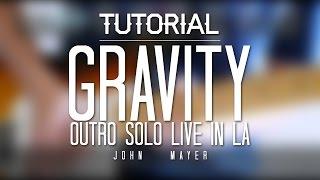 Gravity Outro Solo Tutorial / Lesson with tabs - Live in LA - John Mayer - Thiethie