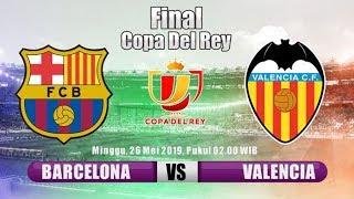 Jadwal Final Copa Del Rey Barcelona Vs Valencia