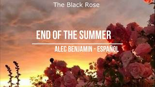 End Of The Summer // Alec Benjamin   - Traducida al español