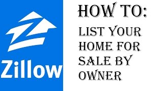 How To List Your Home on Zillow FSBO - For Sale By Owner - Zillow.com Walkthrough