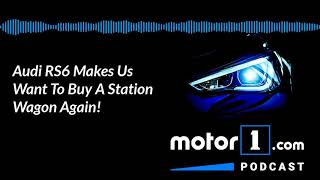 Motor1 Podcast: Audi RS6 Avant And What Became Of The Station Wagon