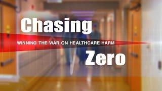 Chasing Zero: Winning the War on Healthcare Harm