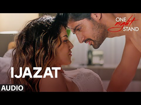 ijazat full song one night stand sunny leone tanuj virwani a
