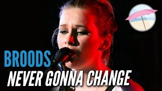 Broods - Never Gonna Change (Live at the Edge)