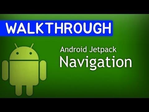 Android Jetpack: Navigation Component Walkthrough