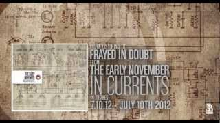 The Early November - Frayed In Doubt
