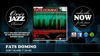 Fats Domino - Don't Blame It On Me (1956)