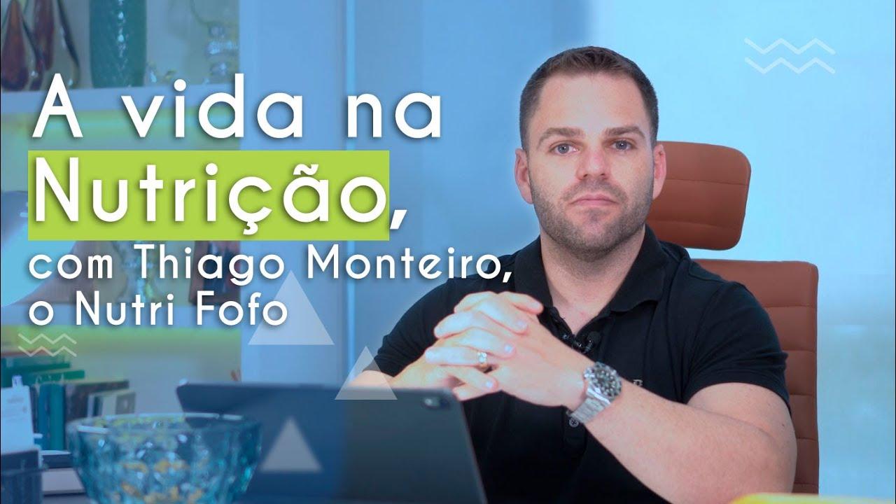 Guia de Profissões | A vida na Nutrição, com Thiago monteiro, o @Nutri Fofo