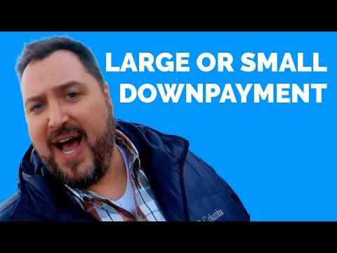 , title : 'Is It Better to Put a Large or Small Down Payment on a House?