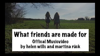 Helen Wills - What Friends Are Made For!