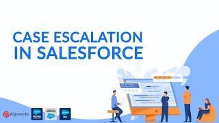 Case Escalation In Salesforce | Salesforce Development Tutorial