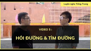 Luyện nghe tiếng Trung: Hội thoại #5| Chủ đề hỏi đường và tìm đường