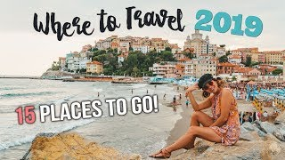 WHERE To TRAVEL In 2019: 15 PLACES TO GO!!