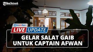 LIVE UPDATE: Suasana Rumah Duka Captain Afwan yang Menggelar Salat Gaib