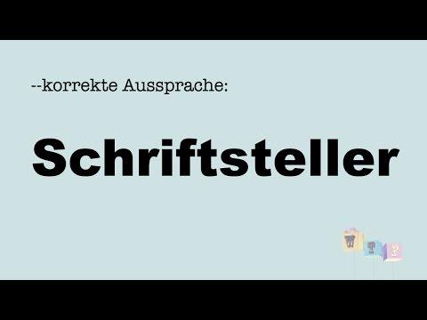 Korrekte Aussprache: SCHRIFTSTELLER